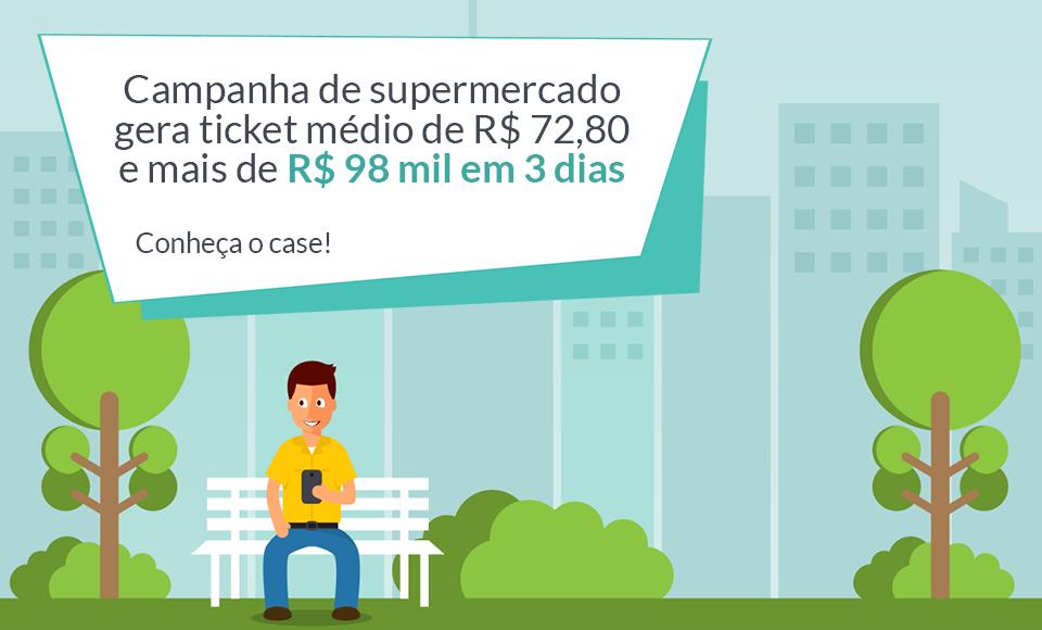 Exemplos de campanhas de supermercado que estimulam aumento de ticket médio e faturamento